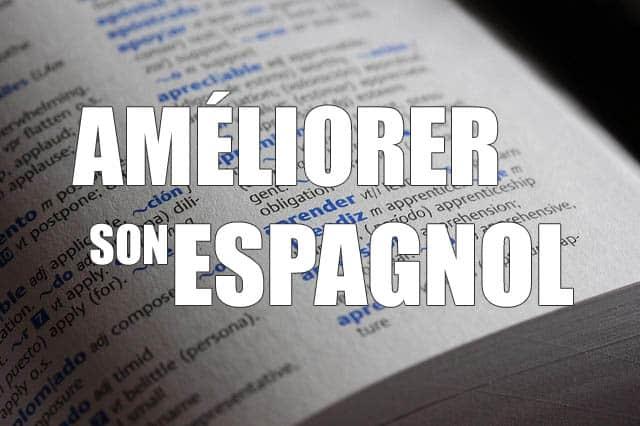 Comment améliorer rapidement son niveau en espagnol ?